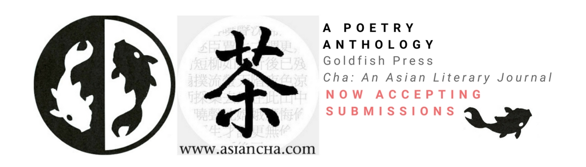 [Call for Submissions] A Joint Anthology by Goldfish Press and Cha