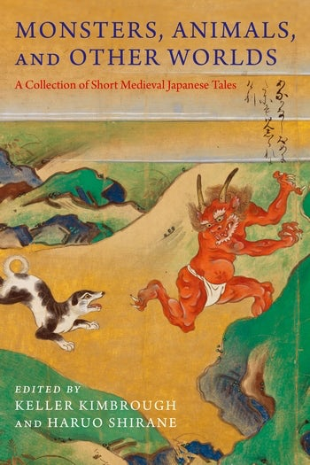 Monsters, Animals, and Other Worlds- A Collection of Short Medieval Japanese Tales.jpg