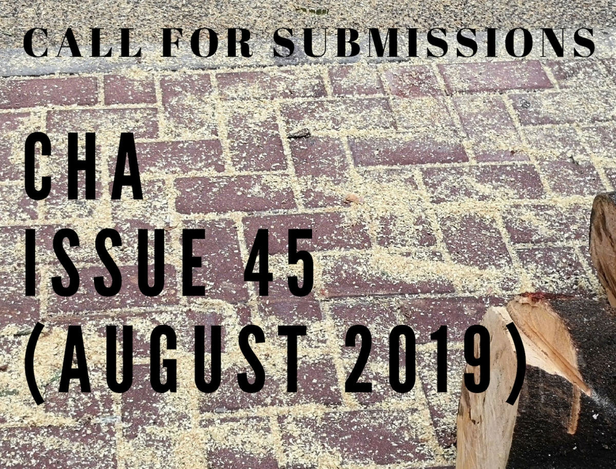 Cha — Call for Submissions — Issue 45 (Rescheduled: August 2019)