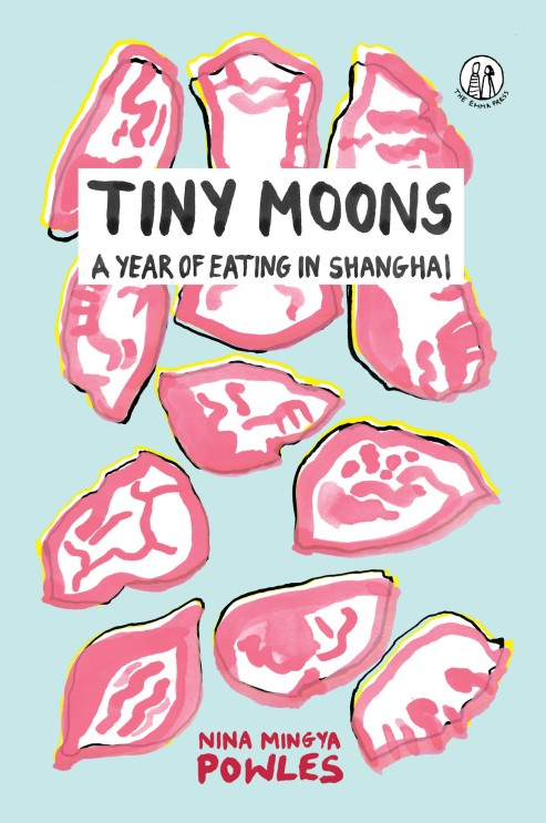 Tiny Moons- A Year of Eating in Shanghai
