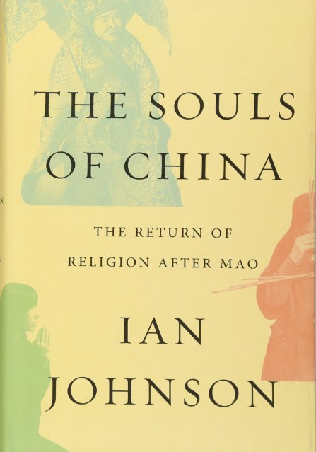 The Souls of China THE RETURN OF RELIGION AFTER MAO By IAN JOHNSON