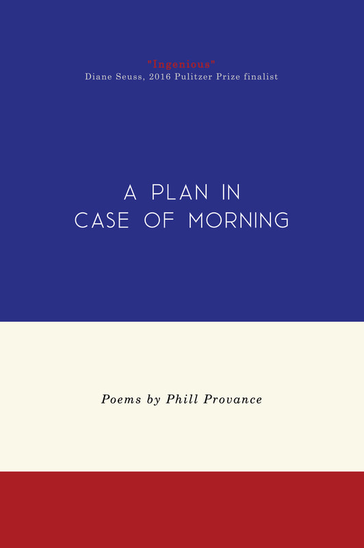 Phill Provance, A Plan in Case of Morning